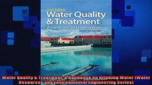 FREE PDF DOWNLOAD   Water Quality  Treatment A Handbook on Drinking Water Water Resources and Environmental  FREE BOOOK ONLINE
