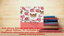 Download  AntiStress Kittens and Cats Coloring Book For Adults Book Edition 2 Includes beatiful Ebook