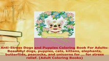 Download  AntiStress Dogs and Puppies Coloring Book For Adults Beautiful dogs puppies cats kittens Free Books