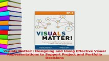PDF  Visuals Matter Designing and Using Effective Visual Representations to Support Project Read Online