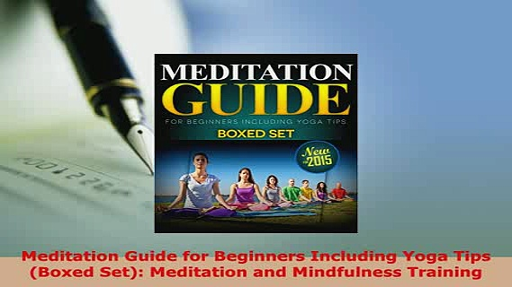 PDF  Meditation Guide for Beginners Including Yoga Tips Boxed Set Meditation and Mindfulness  Read Online