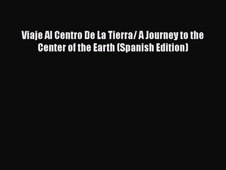 [PDF] Viaje Al Centro De La Tierra/ A Journey to the Center of the Earth (Spanish Edition)