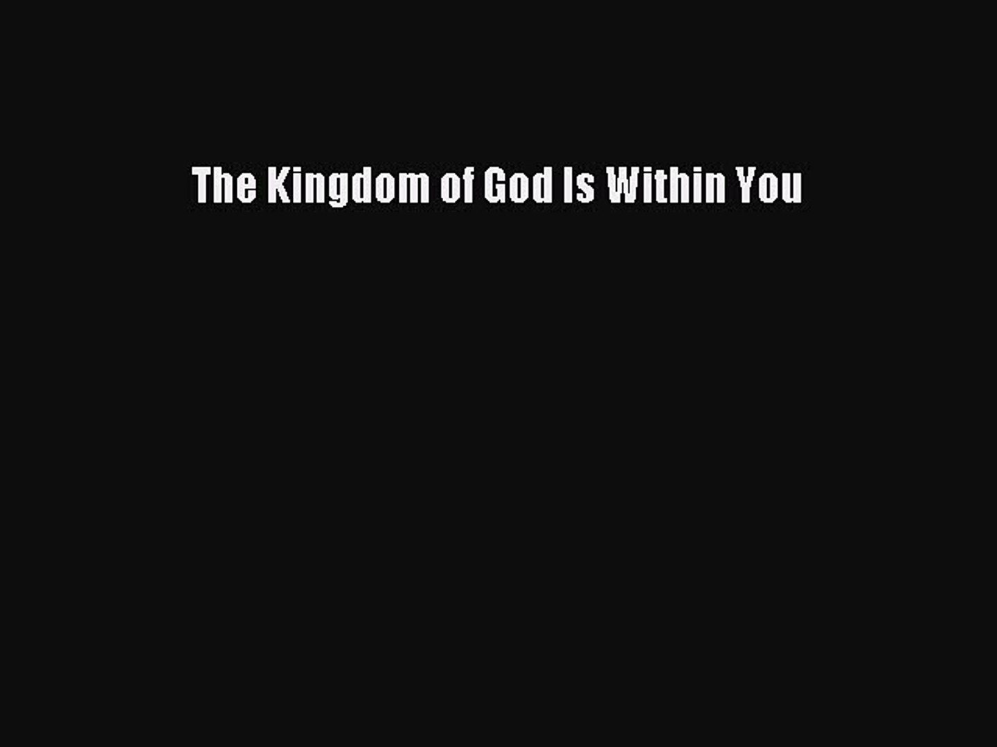 [PDF] The Kingdom of God Is Within You [Read] Online
