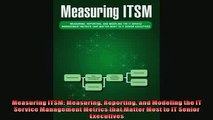 FAVORIT BOOK   Measuring ITSM Measuring Reporting and Modeling the IT Service Management Metrics that  FREE BOOOK ONLINE