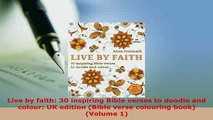 Download  Live by faith 30 inspiring Bible verses to doodle and colour UK edition Bible verse Read Online