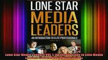 READ Ebooks FREE  Lone Star Media Leaders VOL 1 An Introduction to Elite Media Leaders Future Media Full Free