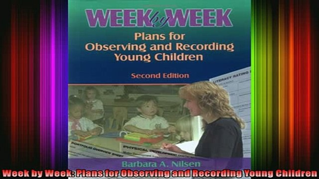 READ book  Week by Week Plans for Observing and Recording Young Children Full EBook