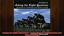 READ book  Asking the Right Questions Techniques for Collaboration and School Change Full EBook
