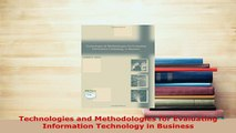 Download  Technologies and Methodologies for Evaluating Information Technology in Business Download Online