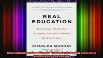READ book  Real Education Four Simple Truths for Bringing Americas Schools Back to Reality Full EBook