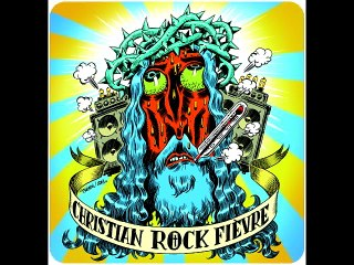 Christian Rock Fièvre - C'est Jésus
