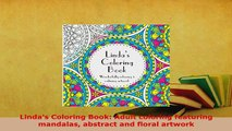 PDF  Lindas Coloring Book Adult coloring featuring mandalas abstract and floral artwork Read Full Ebook
