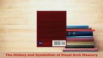 PDF  The History and Symbolism of Royal Arch Masonry Free Books