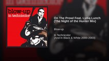 On The Prowl Feat. Lydia Lunch (The Night of the Hunter Mix)