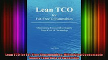 EBOOK ONLINE  Lean TCO for FatFree Consumables Minimizing Consumable Supply Total Cost of Ownership  BOOK ONLINE