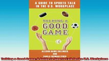 READ book  Talking a Good Game A Guide to Sports Talk in the US Workplace Full EBook