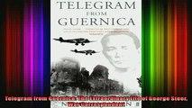 DOWNLOAD FULL EBOOK  Telegram from Guernica The Extraordinary Life of George Steer War Correspondent Full EBook