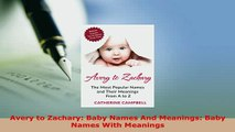 PDF  Avery to Zachary Baby Names And Meanings Baby Names With Meanings Read Online