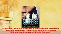 PDF  Romance The Big Surprise A Stepbrother Romance Steamy Romance Older Man Younger Woman  Read Online