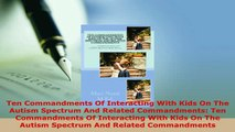 PDF  Ten Commandments Of Interacting With Kids On The Autism Spectrum And Related Commandments Read Full Ebook