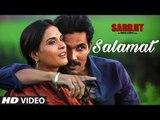 Salamat Full Song - SARBJIT - New Song - Randeep Hooda, Richa Chadda - Arijit Singh, Tulsi Kumar, Amaal Mallik
