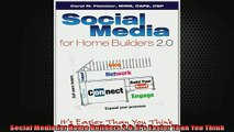 Free PDF Downlaod  Social Media for Home Builders 20 Its Easier Than You Think READ ONLINE