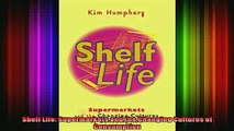 READ Ebooks FREE  Shelf Life Supermarkets and the Changing Cultures of Consumption Full Free