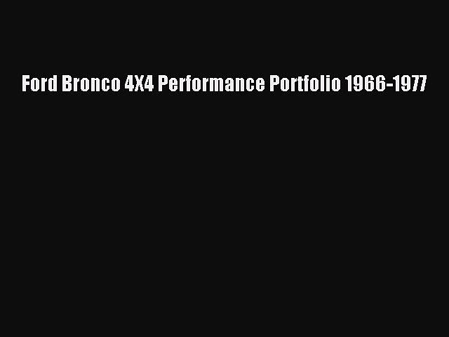 [Read Book] Ford Bronco 4X4 Performance Portfolio 1966-1977  Read Online