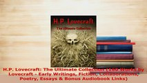 Download  HP Lovecraft The Ultimate Collection 160 Works by Lovecraft  Early Writings Fiction  Read Online