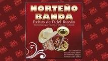 Norteño Banda éxitos de Fidel Rueda - Dámelo