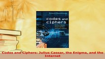 PDF  Codes and Ciphers Julius Caesar the Enigma and the Internet Download Online