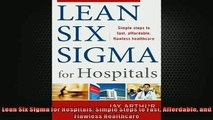 READ THE NEW BOOK   Lean Six Sigma for Hospitals Simple Steps to Fast Affordable and Flawless Healthcare  FREE BOOOK ONLINE