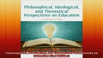 Free Full PDF Downlaod  Philosophical Ideological and Theoretical Perspectives on Education 2nd Edition Full Ebook Online Free