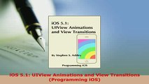 PDF  iOS 51 UIView Animations and View Transitions Programming iOS Read Full Ebook