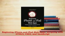 PDF  Beginning iPhone and iPad Web Apps Scripting with HTML5 CSS3 and JavaScript Download Full Ebook