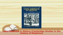 Download  Legal Medicine in History Cambridge Studies in the History of Medicine Read Full Ebook