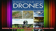 READ THE NEW BOOK   Building Your Own Drones A Beginners Guide to Drones UAVs and ROVs  DOWNLOAD ONLINE