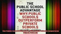 DOWNLOAD FREE Ebooks  The Public School Advantage Why Public Schools Outperform Private Schools Full EBook