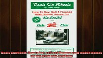 READ book  Deals on wheels How to buy sell and finance used mobile homes for big profit and cash READ ONLINE