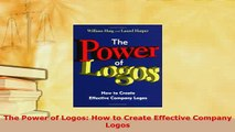 PDF  The Power of Logos How to Create Effective Company Logos PDF Book Free