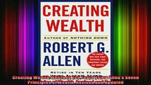 Free PDF Downlaod  Creating Wealth Retire in Ten Years Using Allens Seven Principles of Wealth Revised and READ ONLINE