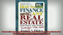 FREE DOWNLOAD  How to Finance Any Real Estate Any Place Any Time Strategies That Work SquareOne Finance READ ONLINE