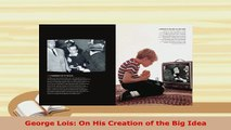 Download  George Lois On His Creation of the Big Idea Ebook