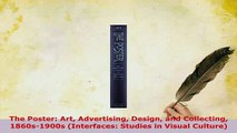 PDF  The Poster Art Advertising Design and Collecting 1860s1900s Interfaces Studies in PDF Book Free