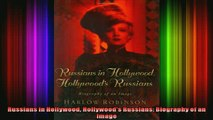 FREE EBOOK ONLINE  Russians in Hollywood Hollywoods Russians Biography of an Image Online Free