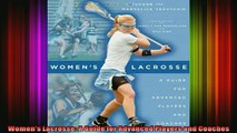 READ Ebooks FREE  Womens Lacrosse A Guide for Advanced Players and Coaches Full EBook