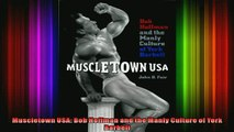 DOWNLOAD FULL EBOOK  Muscletown USA Bob Hoffman and the Manly Culture of York Barbell Full Free