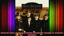 READ book  Delta Air Lines 75 Years of Airline Excellence Images of  Aviation Georgia Free Online