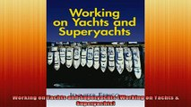 READ book  Working on Yachts and Superyachts Working on Yachts  Superyachts Online Free