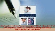 Download  Harlequin Medical Romance August 2015  Box Set 2 of 2 Surgeons RivalsLoversResisting  Read Online